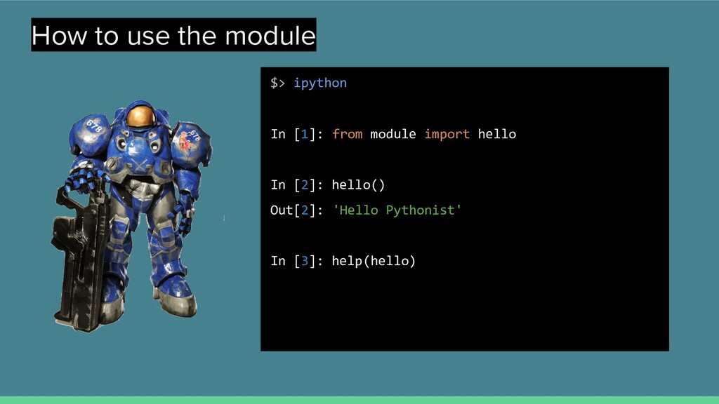 How to use the module $> ipython In [1]: from m...