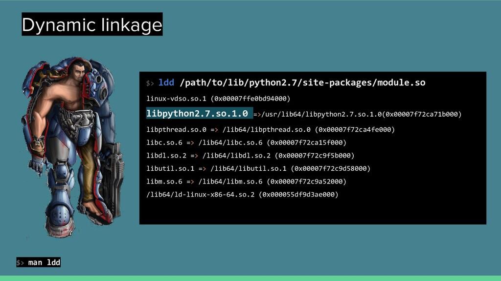 Dynamic linkage $> ldd /path/to/lib/python2.7/s...