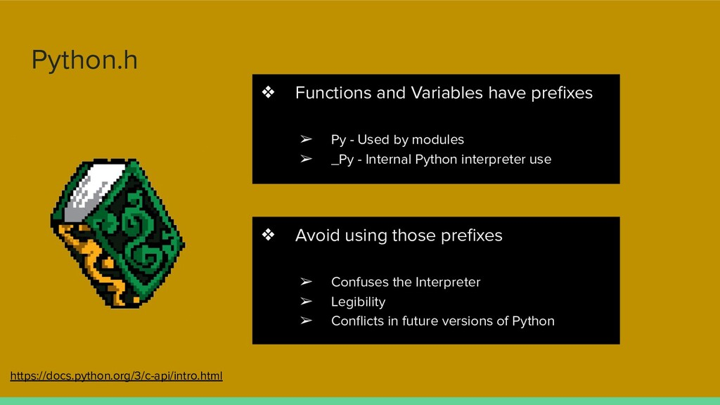 Python.h ❖ Functions and Variables have prefixes...