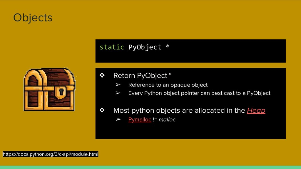 Objects ❖ Retorn PyObject * ➢ Reference to an o...