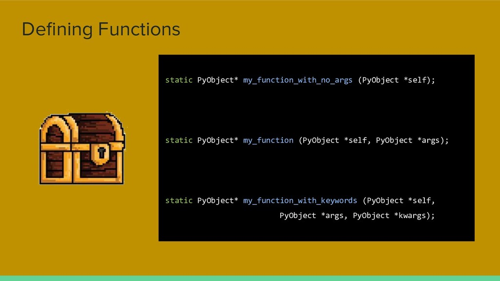 Defining Functions static PyObject* my_function_...