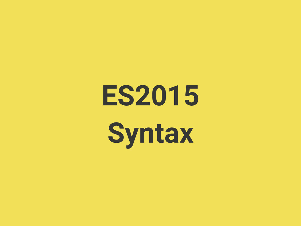 ES2015 Syntax