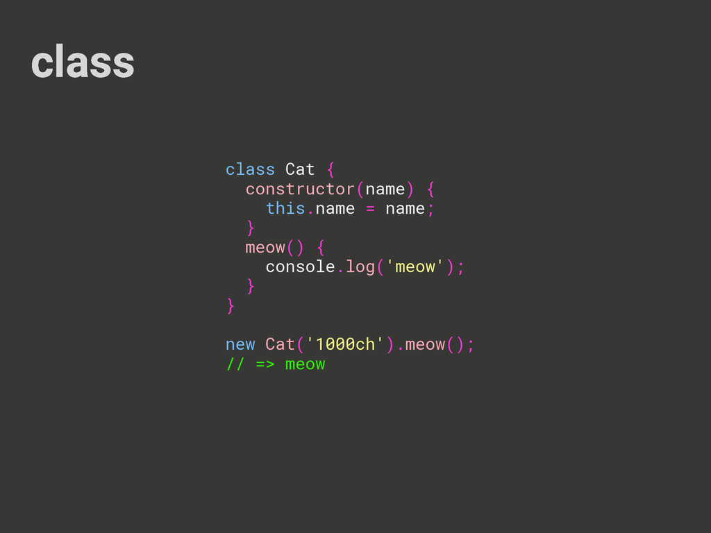 class class Cat { constructor(name) { this.name...