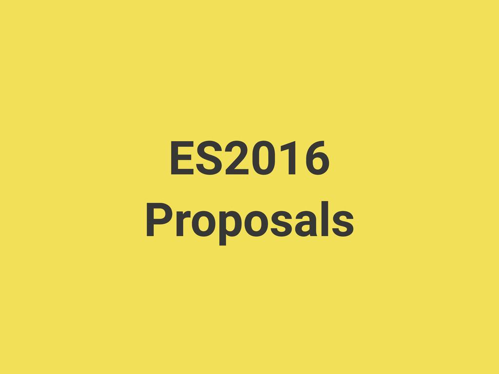 ES2016 Proposals