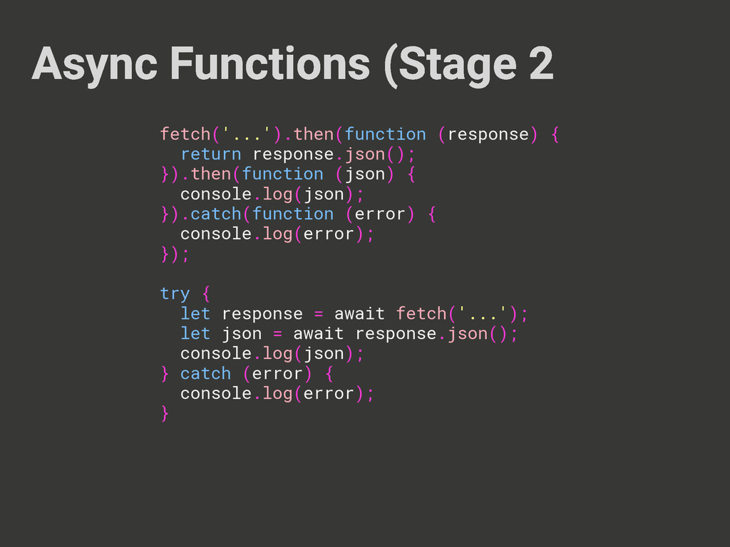 Async Functions (Stage 2 fetch('...').then(func...