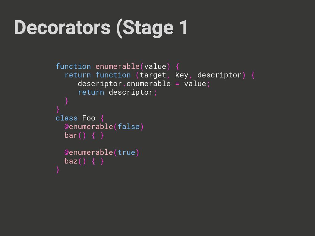 Decorators (Stage 1 function enumerable(value) ...