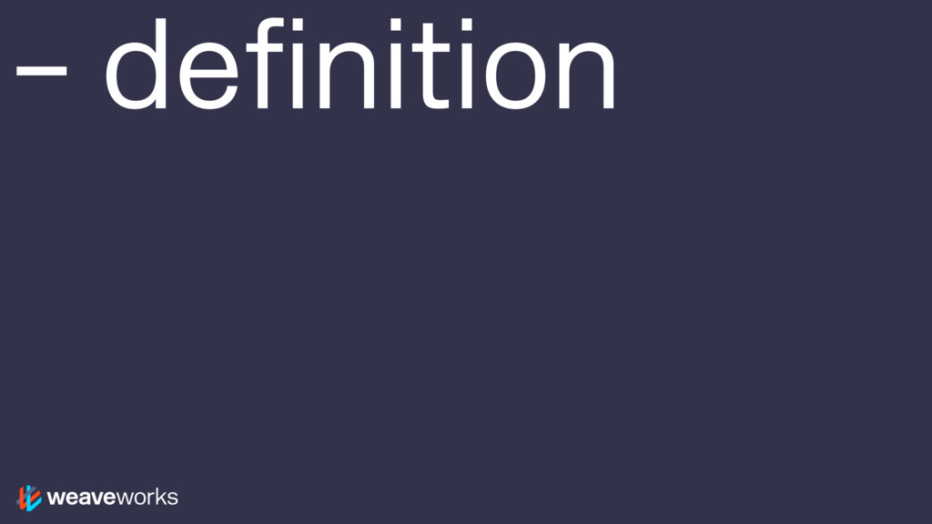 – definition