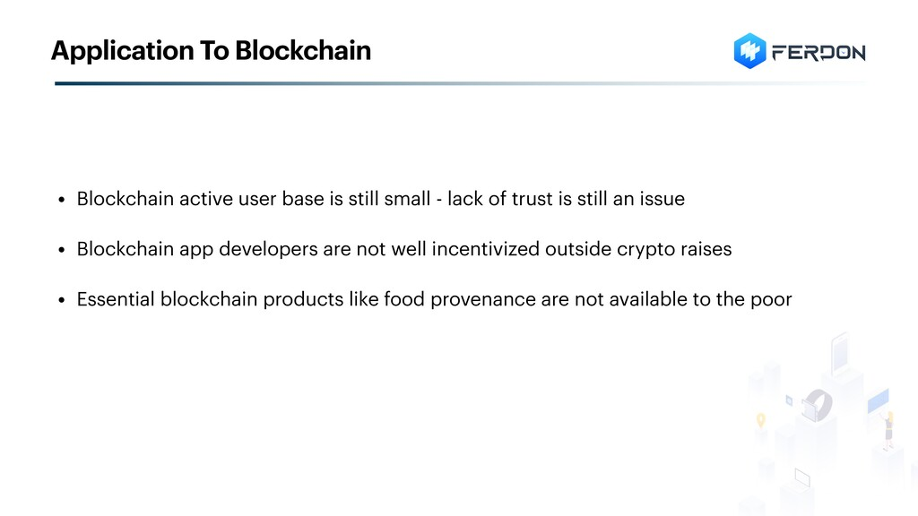 • Blockchain active user base is still small - ...