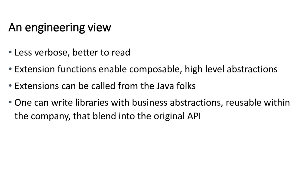 An engineering view • Less verbose, better to r...