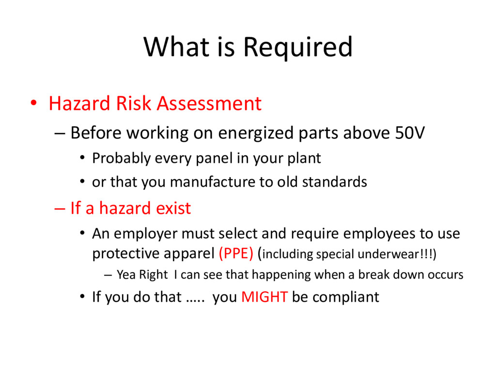 What is Required • Hazard Risk Assessment – Bef...