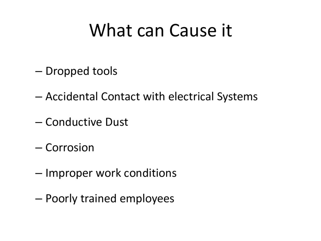 What can Cause it – Dropped tools – Accidental ...