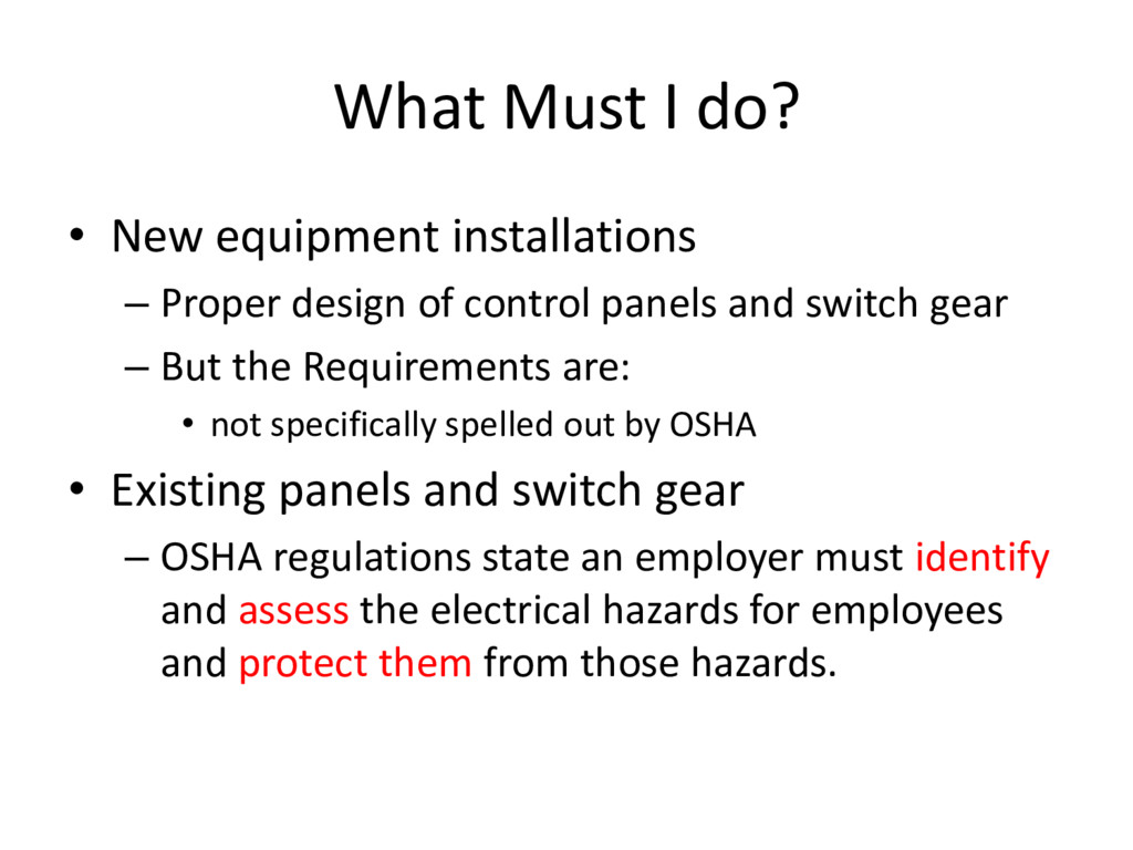 What Must I do? • New equipment installations –...