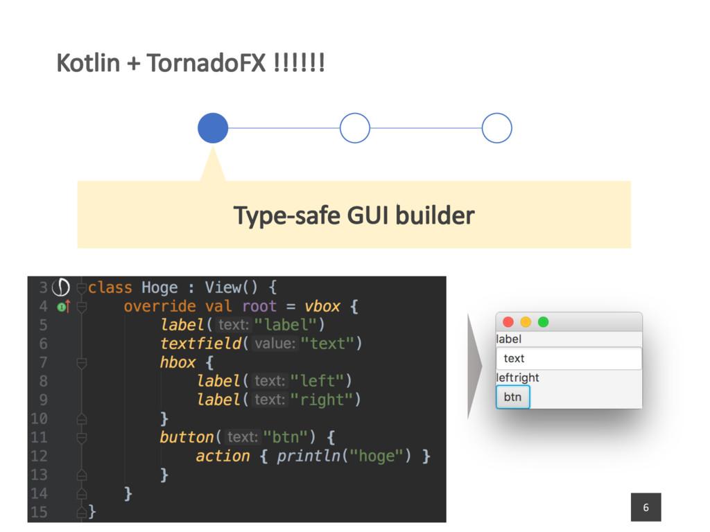 Kotlin + TornadoFX !!!!!! 6 Type-safe GUI build...