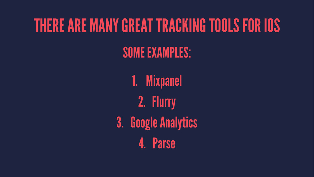 THERE ARE MANY GREAT TRACKING TOOLS FOR IOS SOM...