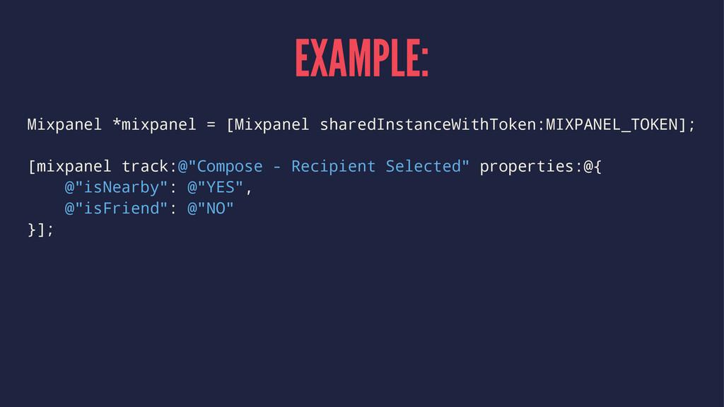 EXAMPLE: Mixpanel *mixpanel = [Mixpanel sharedI...