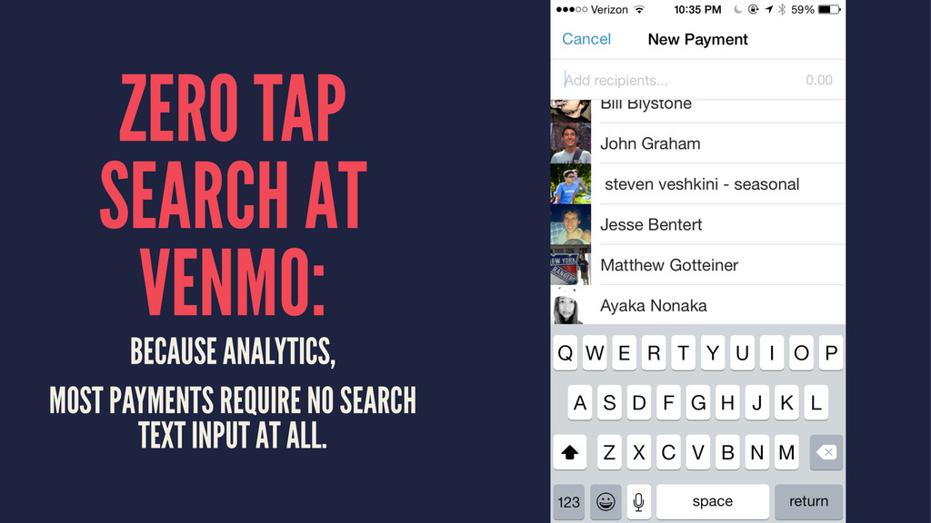 ZERO TAP SEARCH AT VENMO: BECAUSE ANALYTICS, MO...