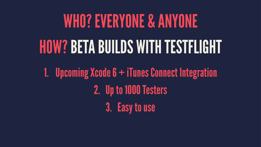 WHO? EVERYONE & ANYONE HOW? BETA BUILDS WITH TE...