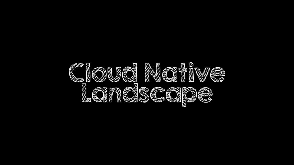 Cloud Native Landscape