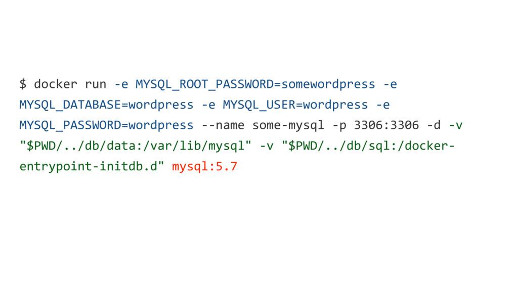 $ docker run -e MYSQL_ROOT_PASSWORD=somewordpre...