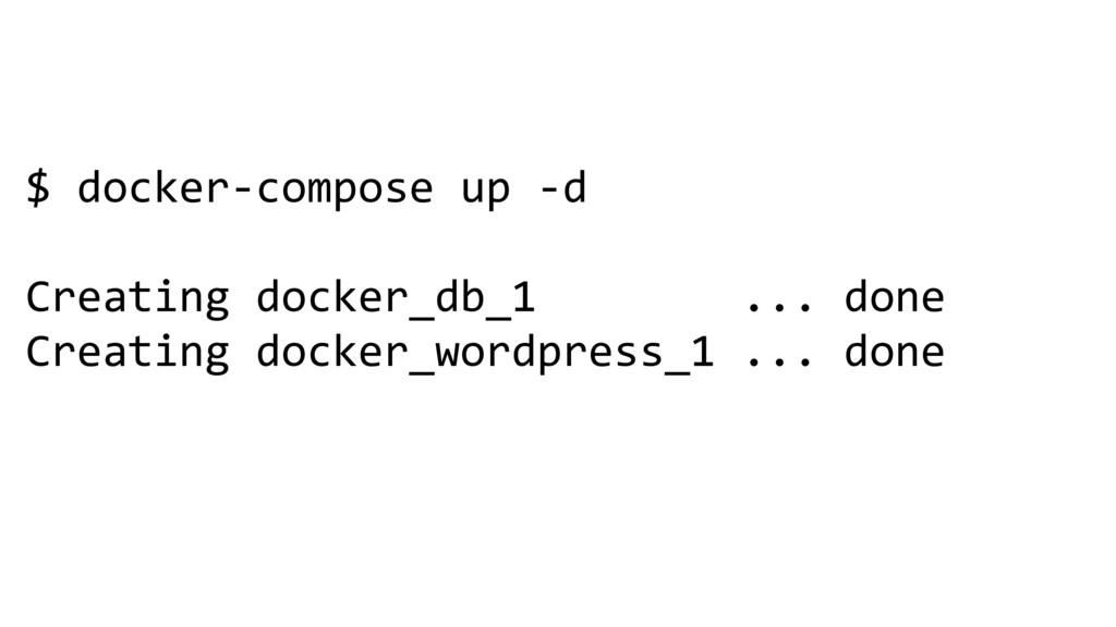 $ docker-compose up -d Creating docker_db_1 ......