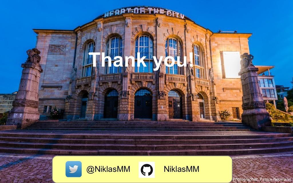 Thank you! NiklasMM @NiklasMM Photographer: Pat...