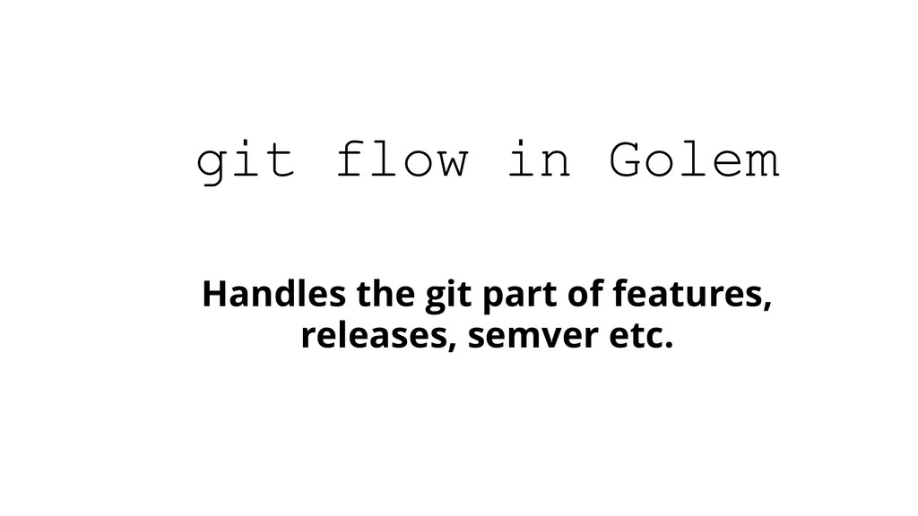 Handles the git part of features, releases, sem...