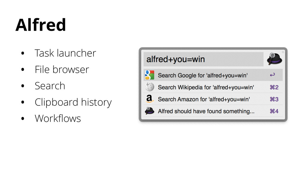 Alfred • Task launcher • File browser • Search ...