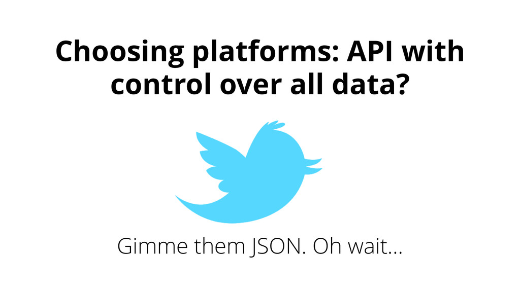 Choosing platforms: API with control over all d...