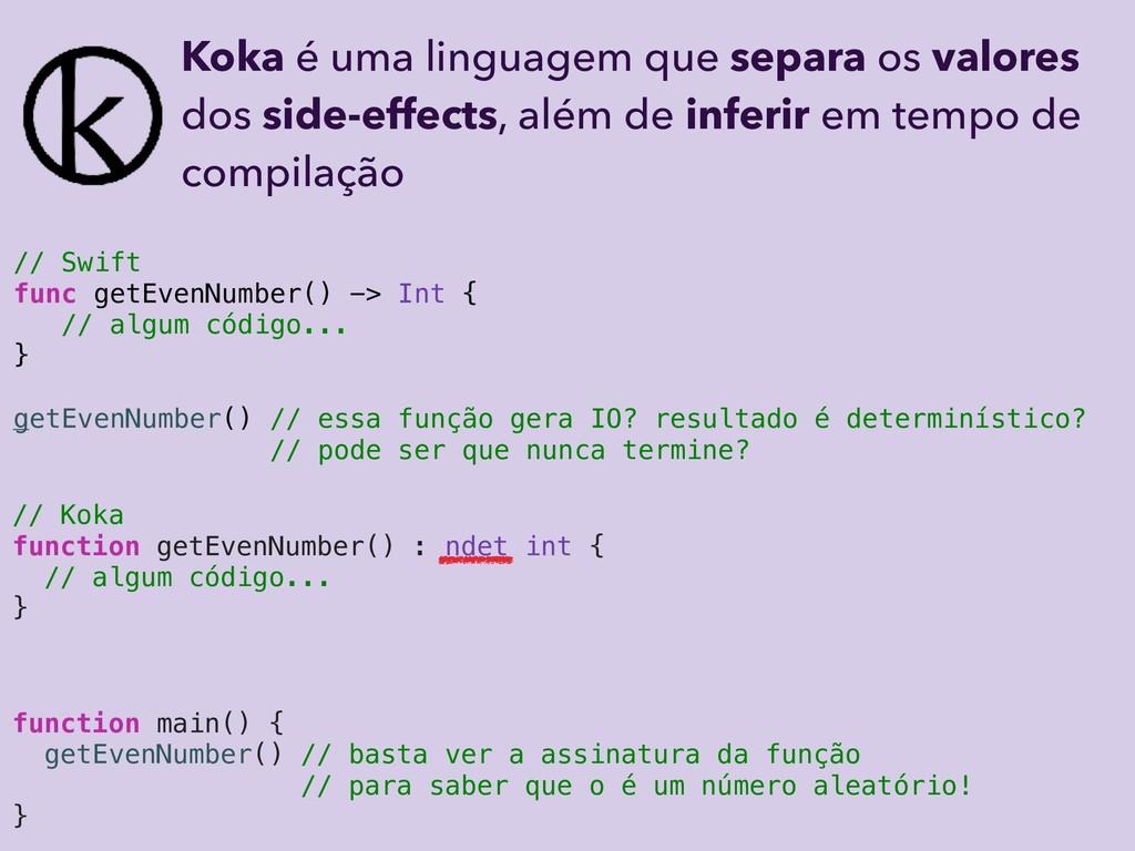 // Swift func getEvenNumber() -> Int { // algum...