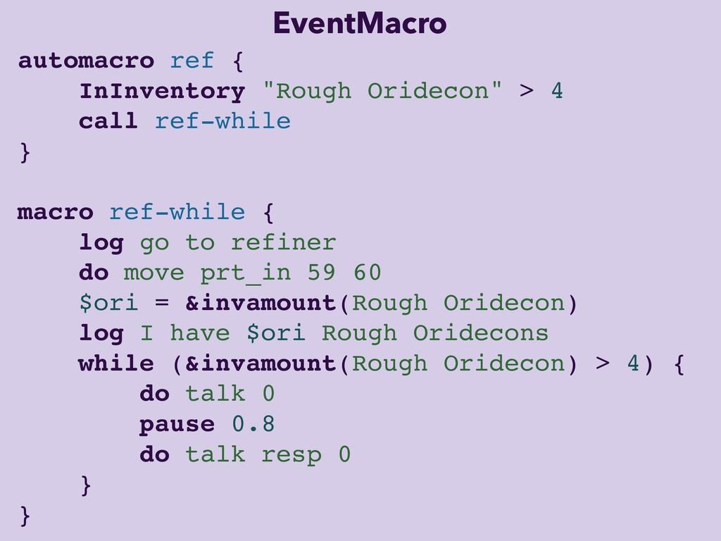 "EventMacro automacro ref { InInventory ""Rough O..."