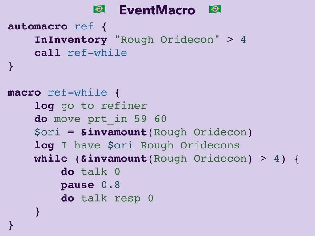 "' EventMacro ' automacro ref { InInventory ""Rou..."