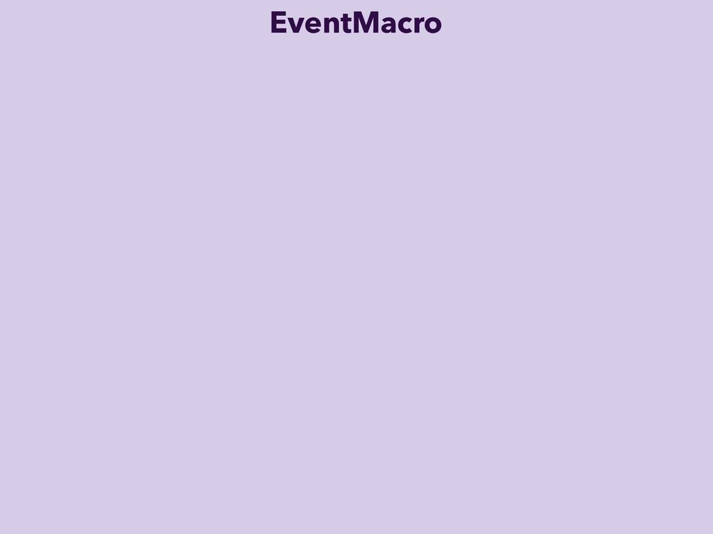 EventMacro