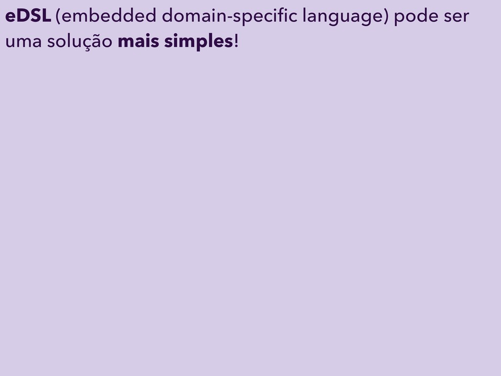 eDSL (embedded domain-specific language) pode se...