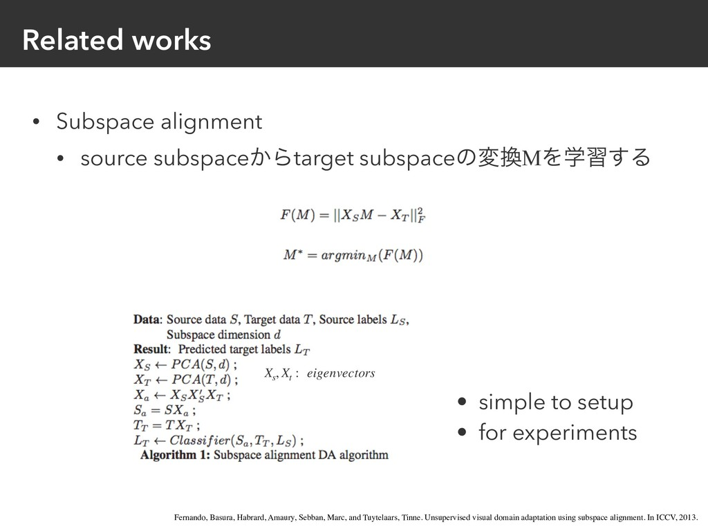 Related works • Subspace alignment • source sub...