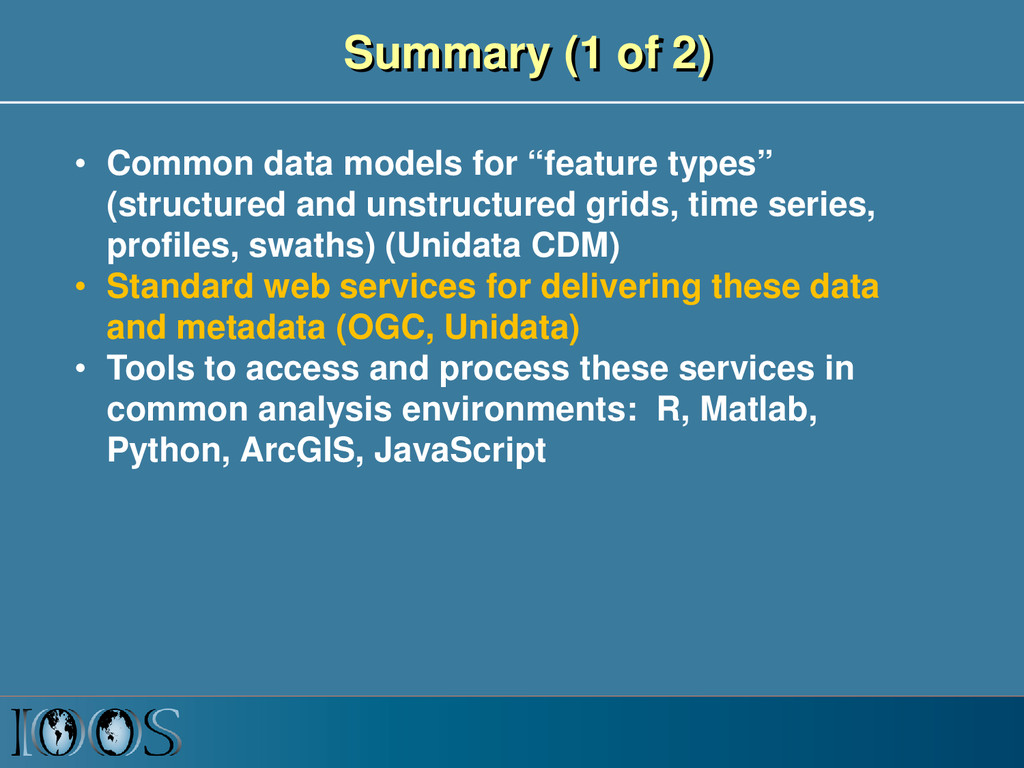 """Summary (1 of 2) • Common data models for """"feat..."""
