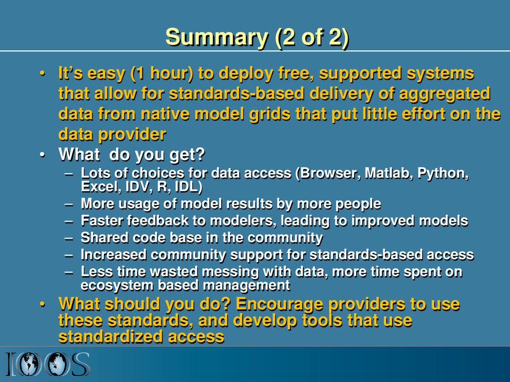 Summary (2 of 2) • It's easy (1 hour) to deploy...