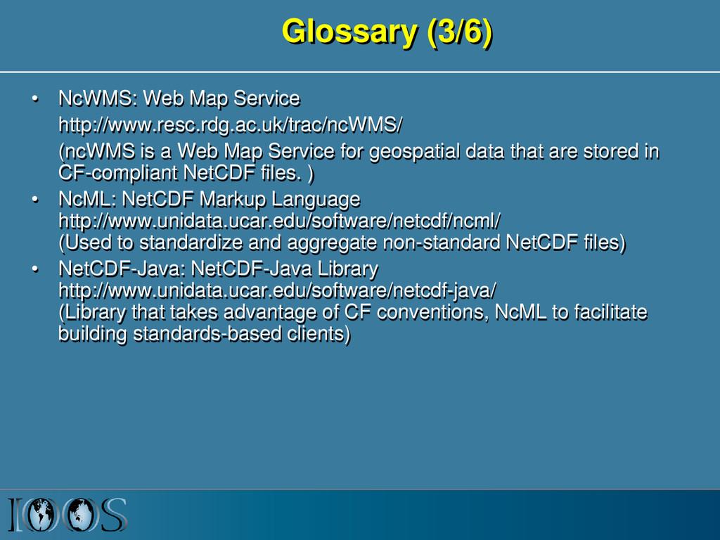 Glossary (3/6) • NcWMS: Web Map Service http://...