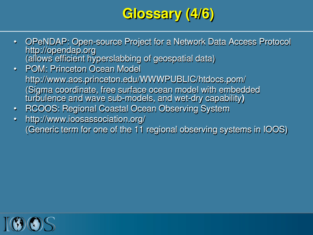 Glossary (4/6) • OPeNDAP: Open-source Project f...