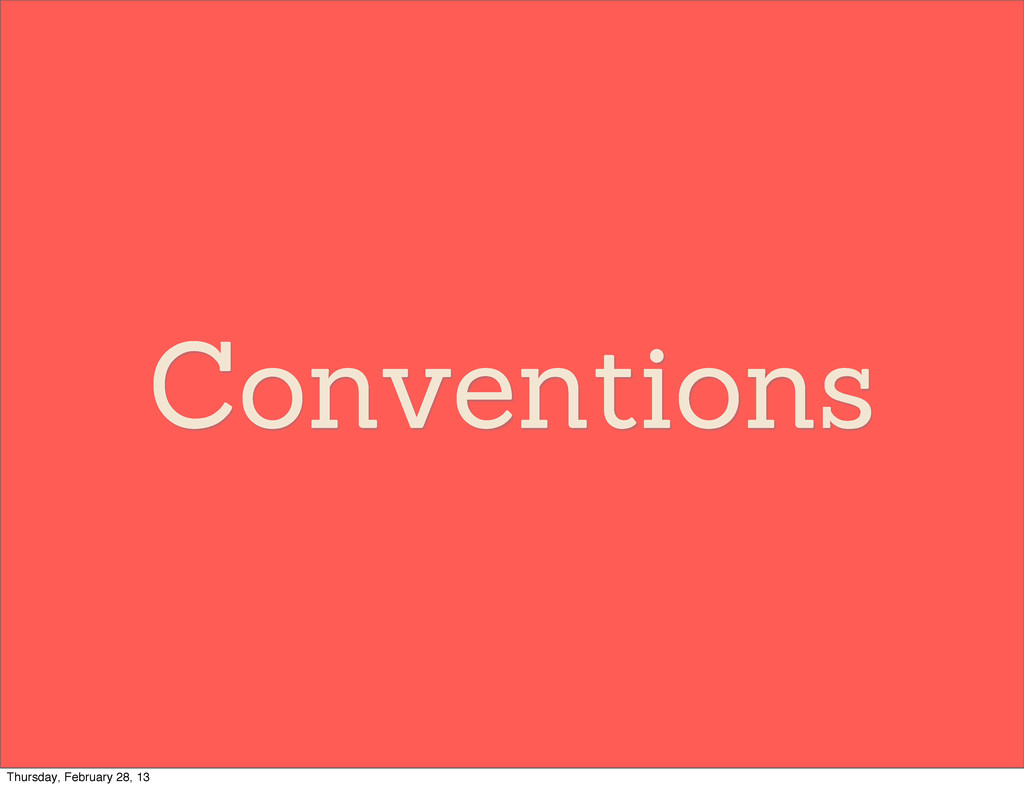 Conventions Thursday, February 28, 13