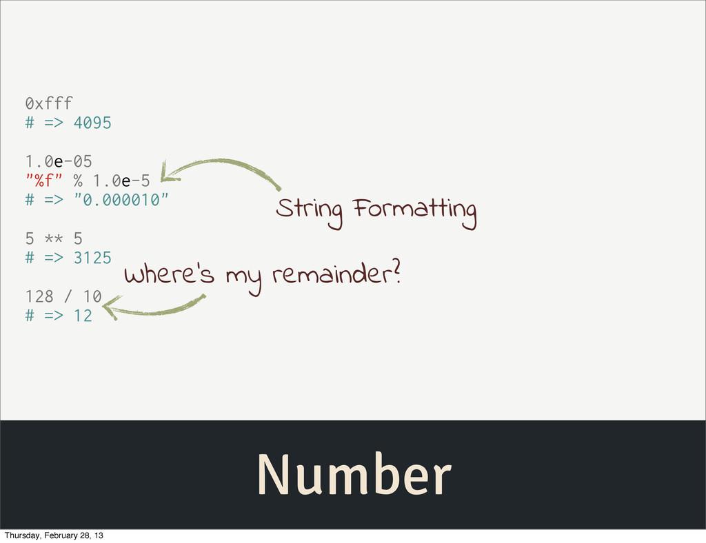 "Number 0xfff # => 4095 1.0e-05 ""%f"" % 1.0e-5 # ..."