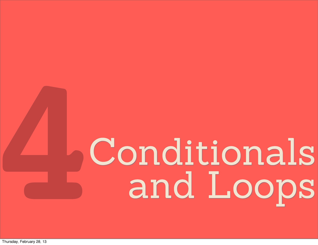 Conditionals and Loops 4 Thursday, February 28,...