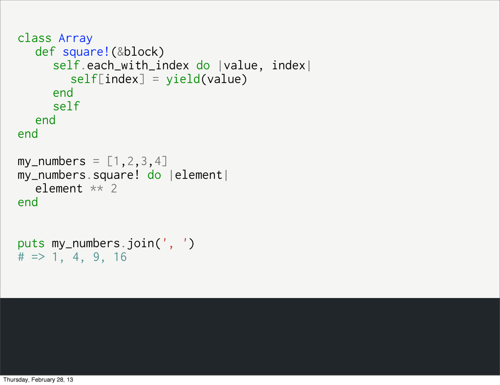 class Array def square!(&block) self.each_with_...