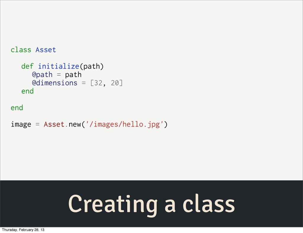 Creating a class class Asset def initialize(pat...