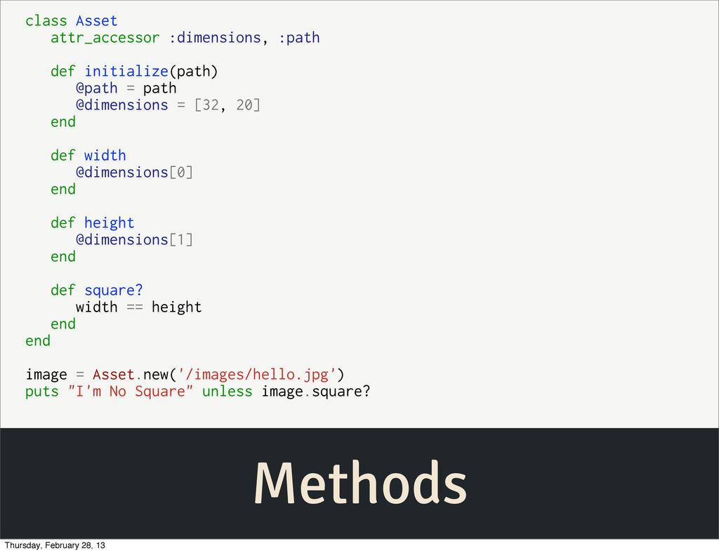 Methods class Asset attr_accessor :dimensions, ...
