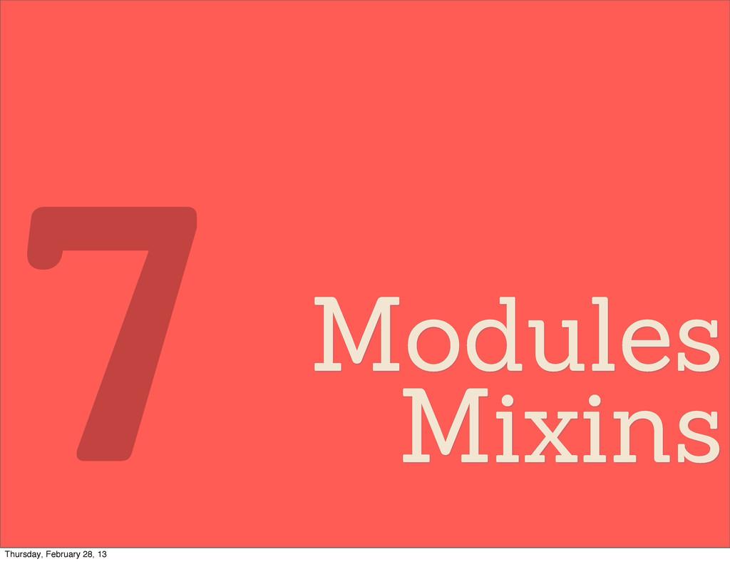 Modules Mixins 7 Thursday, February 28, 13