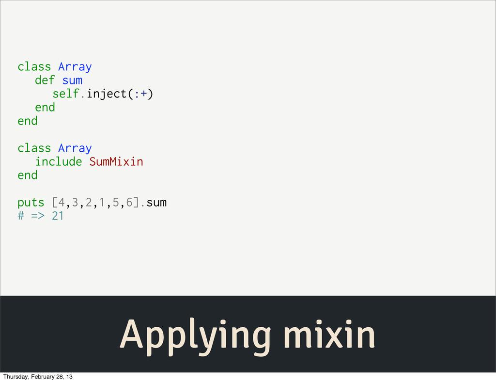 Applying mixin class Array def sum self.inject(...