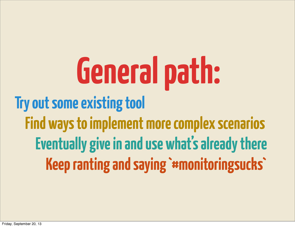 General path: Try out some existing tool Find w...