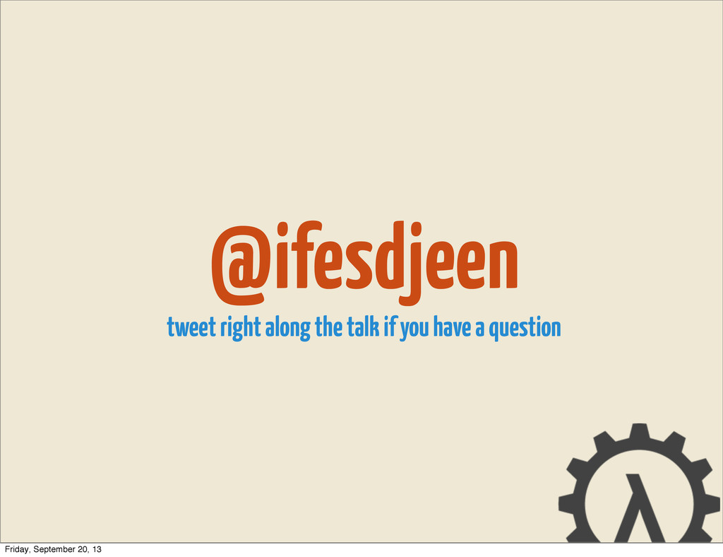 @ifesdjeen tweet right along the talk if you ha...