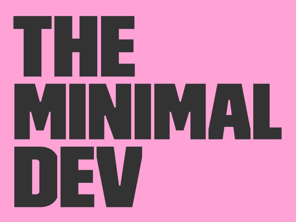 The Minimal Dev