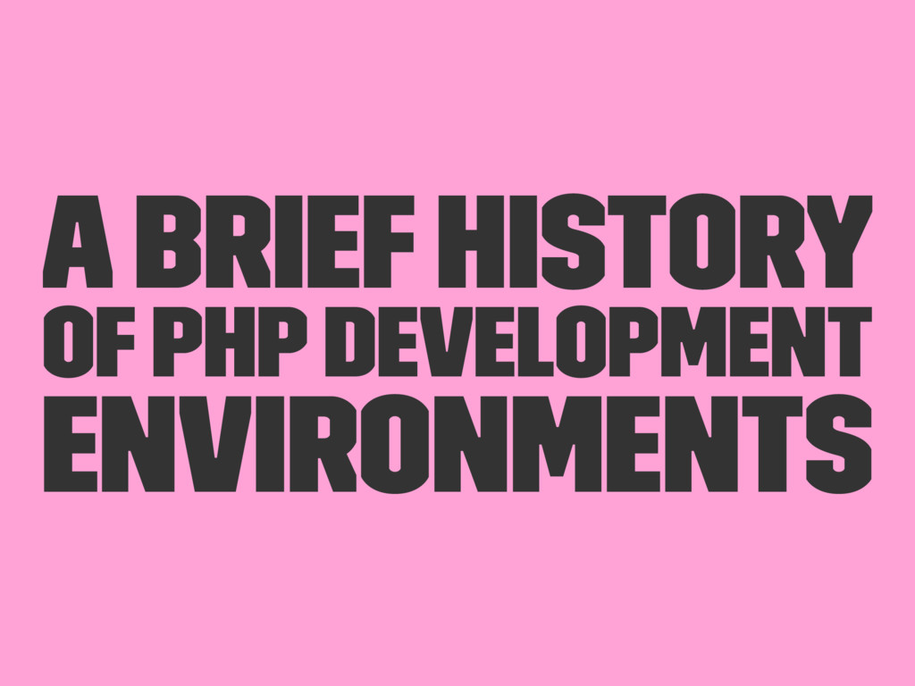 A brief history of PHP development environments